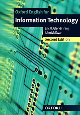 Glendinning E.H., McEwan J. - Oxford English for Information Technology. Student Book (ed.2) - 2006