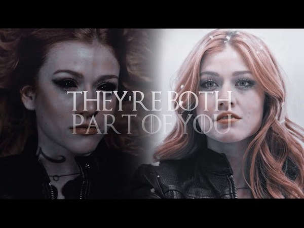 Clary Fairchild Morgenstern They're both part of you