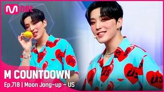 [Moon Jong-up - US] KPOP TV Show   #엠카운트다운    Mnet 210715 방송