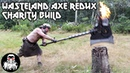 Wasteland Axe Redux Charity Build
