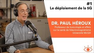 Ouvrir Les Yeux #1 - La 5G et Dr. Paul Héroux, Université McGill