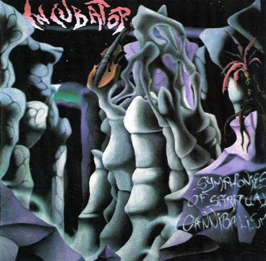 Incubator - Symphonies of Spiritual Cannibalism