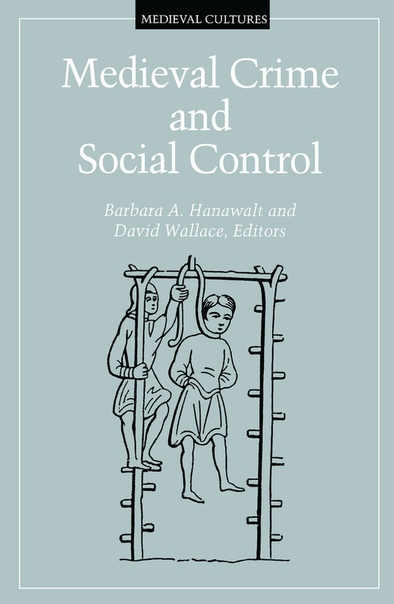 Medieval Crime and Social Control