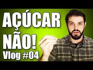 #04 Açúcar NÃO! (Short version)
