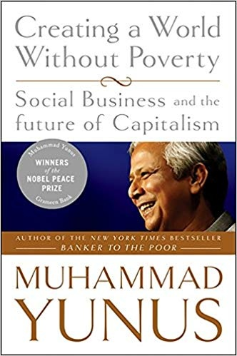 Creating a World Without Poverty Social Business and the Future of Capitalism