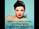 Tasha G vs. Dany Lorence - Something Wrong (Jerias John Karoll Mash-Up)