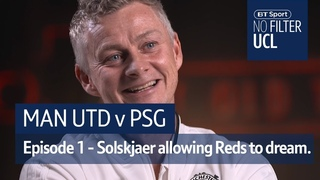 """Ole's at the wheel!"" - No Filter UCL: Man Utd vs PSG"