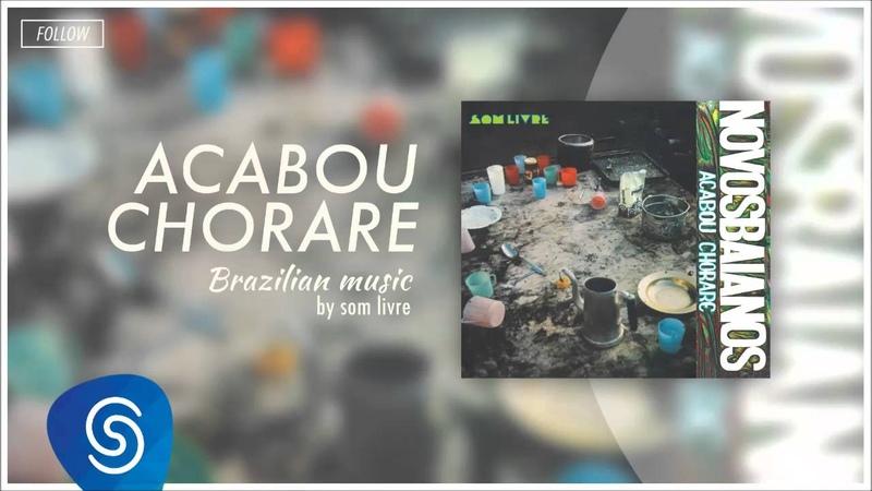 Novos Baianos - Brasil Pandeiro (Acabou Chorare) [Brazilian Music]