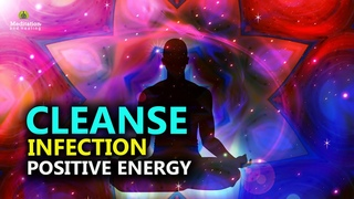 Cleanse Infection & Boost Positive Energy l Clearing All Subconscious Blockages l Detox & Heal Body