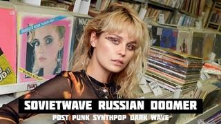 SOVIETWAVE, DOOMER, POST-SOVIET SYNTHPOP, RUSSIAN POST PUNK [New Dark Music (NDM)]
