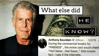 Anthony Bourdain was exposing the Illuminati