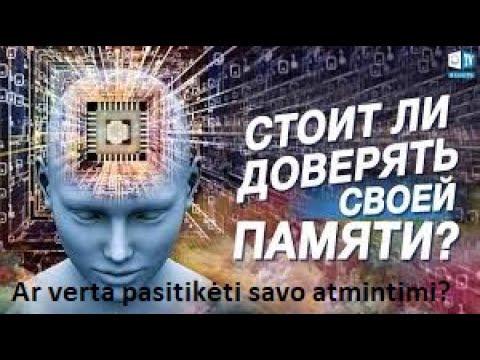 Žmogaus atmintis Ar turėtume ja pasitikėti