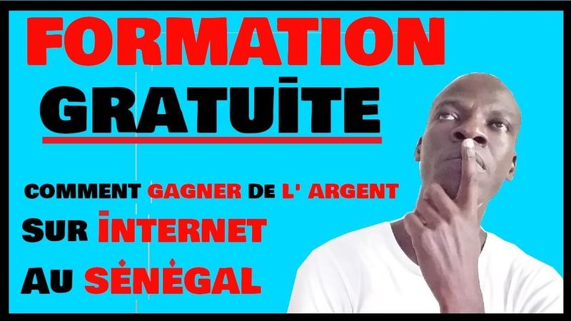 🔵🔴Comment GAGNER de L' ARGENT sur INTERNET Au SENEGAL