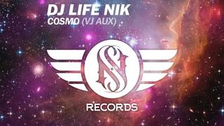 DJ LIFE NIK - Cosmo (Original Mix) VJ Aux