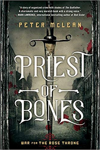 Priest of Bones (War for the Rose Throne #1) - Peter McLean