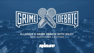 DJ Argue's Grime Debate with Wiley (The Godfather 3 Edition) | Rinse FM