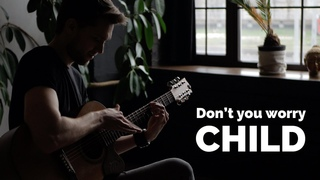 Don't you worry child - @Swedish House Mafia ft. @John Martin  (fingerstyle guitar cover)