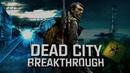 Обзор S.T.A.L.K.E.R.: Dead City Breakthrough