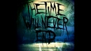 The Time Will Never End Hope Dies First Full Album 2012