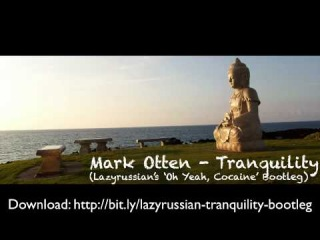 Mark Otten - Tranquility (Lazyrussian's 'Oh Yeah, Cocaine' Bootleg)