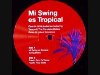 Mi Swing Es Tropical - Quantic & Nickodemus Ft. Tempo & The Candela Allstars