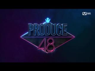 Produce 101 PRODUCE 48 = PRODUCE101 + AKB48 171129