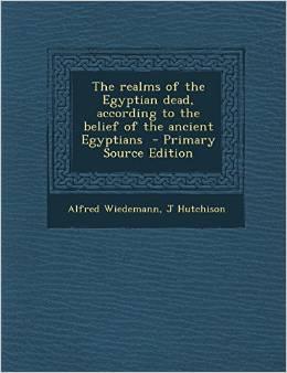 Wiedemann - Realms of the Egyptian Dead
