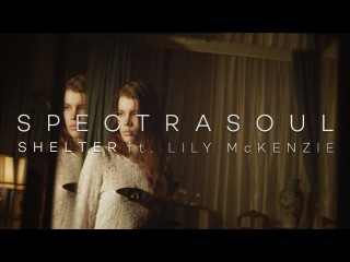 SpectraSoul - Shelter ft. Lily McKenzie (Official Video)