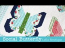 How to Make the Social Butterfly Quilt - Lella Boutique - Fat Quarter Shop