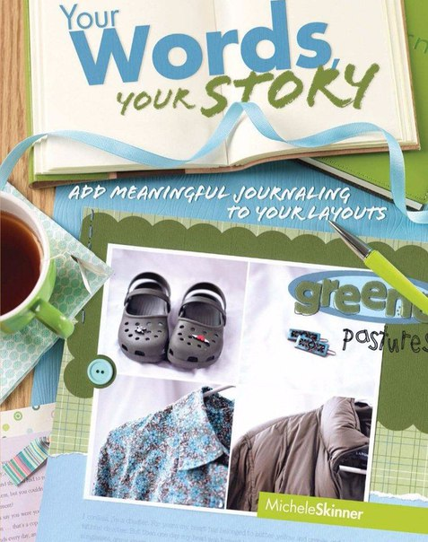 Your Words- Your Story Add Meaningful Journaling to Your Layouts