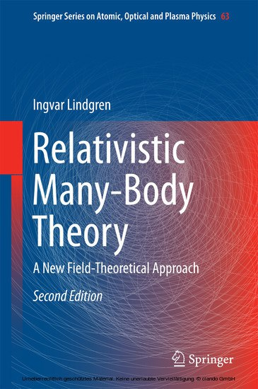 Relativistic Many-Body Theory A New Field-Theoretical Approach- 2nd Edition