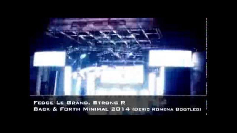 Fedde Le Grand, Strong R - Back Forth Minimal 2014 (Deric Romena Bootleg)