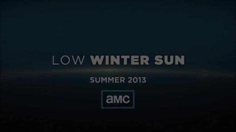 Низкое зимнее солнце Low Winter Sun Трейлер