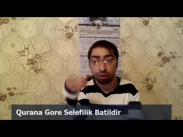 Qurana Gore Selefilik Batildir.