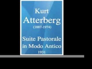 Kurt Atterberg (1887-1974) : Suite Pastorale in Modo Antico (1931)