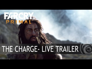 Far Cry Primal – The Charge - Live Trailer [EUROPE]