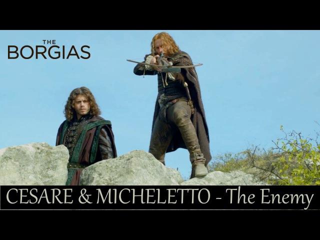 Cesare Borgia Micheletto Corella [The Borgias] - The Enemy