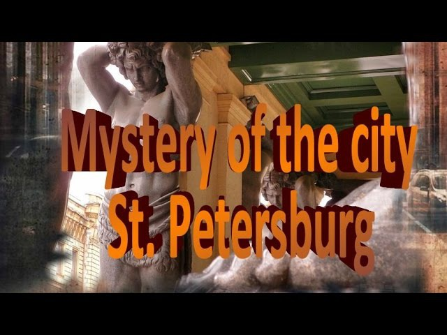 Петербургские тайны Санкт-Петербург город Ангелов Дыхание цивилизаций / Petersburg mysteries (HD)