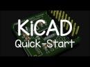 KiCAD Quick-Start Tutorial
