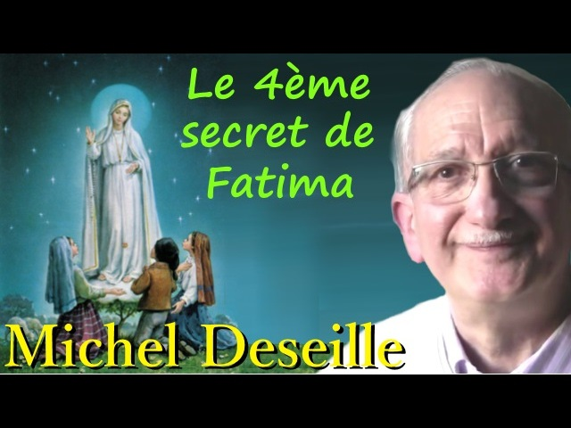 Les Sentiers du Réel Michel Deseille Le 4ème secret de Fatima