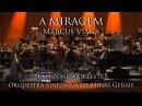 Marcus Viana , OSMG e Transfonica Orkestra - A Miragem