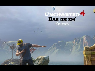 Uncharted 4: Dab On Em Edition