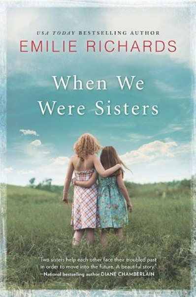 Emilie Richards - When We Were Sisters