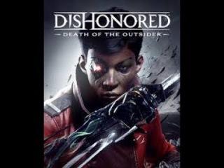 Dishonored  Death of the Outsider  официальный дебютный трейлер с E3