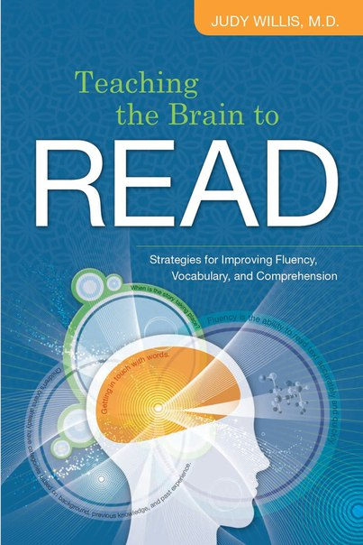 Willis J - Teaching the Brain to Read Strategies for Improving Fluency Vocabulary and Comprehension - 2008