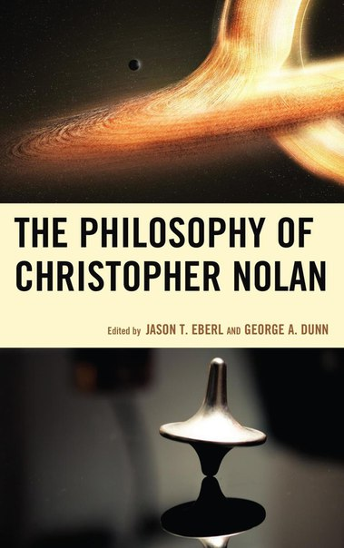The Philosophy of Christopher Nolan The Philosophy