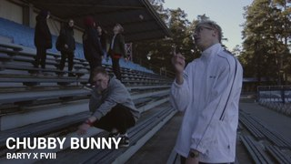 Barty-Bart (ft. FVIII aka Feight) - Chubby Bunny