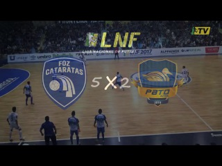 LNF2017 - Oitavas - Ida - Gols - Foz Cataratas 5 x 2 Pato