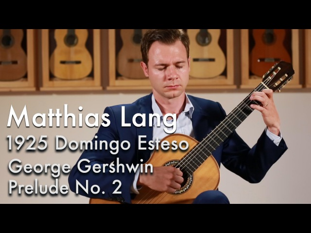 George Gershwin Prelude No. 2 - Matthias Lang plays 1925 Domingo Esteso
