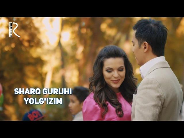 Sharq guruhi - Yolgizim | Шарк гурухи - Ёлгизим